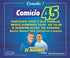 O  candidato a prefeito Zé Milanez juntamente do com seu vice Osvaldo Codogna e candidatos da coligação, realizarão comício neste doming...