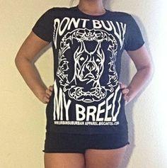 Don't Bully My Breed! t-shirt