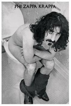 OMG!! Frank Zappa having a crappa poster, we had this hanging in our apartment. 1968 WOW
