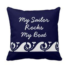 My Sailor Rocks my Boat Throw Pillows