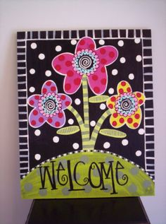Welcome flower canvas art Hand Painted and Original Design By renee's FUNKY…