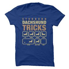 Do you own a stubborn Dachshund?...T-shirt or Hoodie available.