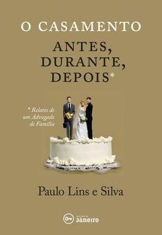 """""""O Casamento - antes, durante, depois"""", de Paulo Lins e Silva - Edições de Janeiro, 2016 (Material de divulgação)"""
