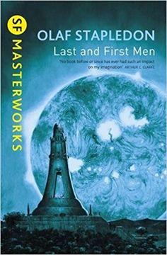 Last And First Men (S.F. MASTERWORKS): Amazon.es: Olaf Stapledon: Libros en idiomas extranjeros