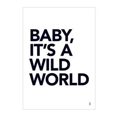 'Baby, It's A Wild World' 50 x 70 poster inspired by Cat Stevens iconic song. Thought written back in the we think they ring just as true today! Little Boy Outfits, Kids Outfits, Runaway Kids, Cool Wall Decor, Kool Kids, Little Babies, Baby Love, Book Worms, Boy Or Girl