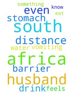 My husband is in South Africa he is - My husband is in South Africa he is vomiting and he feels as if there is something in his stomach he cant even eat or drink water. Pray for him I know distance is not a barrier. Thank you Posted at: https://prayerrequest.com/t/wzc #pray #prayer #request #prayerrequest