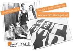 Wer noch nicht das Vergnügen hatte mit unseren Jobscouts zu quatschen, kann sich über unsere Jobplattform bewerben :: www.wort-stark-job.at