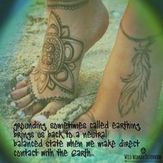 Grounding, sometimes called earthing, brings us back to a neutral  balanced state when we make direct contact with the Earth.. ✨WILD WOMAN SISTERHOOD✨ #WildWomanSisterhood #nature #earthenspirit #touchtheearth #wildwomanmedicine #connect #motherearth #rewild #grounding #brewyourownmedicine #wildwomanteachings