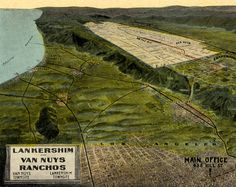 Lankershim & Van Nuys Ranchos - Van Nuys Townsite and Lankershim Townsite - San Fernando Valley advertising postcard - the Lankershim Development Company, 435 South Hill Street, Los Angeles, CA., circa 1911.San Fernando Valley History Digital Library.