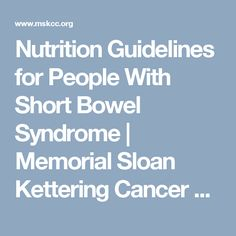 Nutrition Guidelines for People With Short Bowel Syndrome | Memorial Sloan Kettering Cancer Center