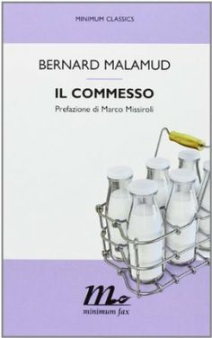 Il commesso, Bernard Malamud, minimum fax  *****