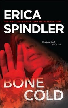 Bone Cold by Erica Spindler - My first Erica Spindler - definitely a great writer!!