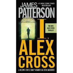 "Read ""I, Alex Cross"" by James Patterson available from Rakuten Kobo. When a beloved relative is murdered, Detective Alex Cross vows to hunt down the killer . James Patterson, Alex Cross Series, Books To Read, My Books, Book Authors, Love Reading, Reading Room, Great Books, Amazing Books"