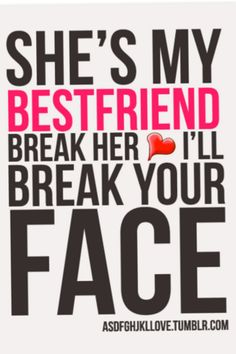Again my BFF would so do this!!!!!!!! this is my screen saver on my phone