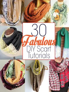 DIY scarf tutorials  I'm going to make my own.Cheaper and can have whatever I want! Do many different kinds too!