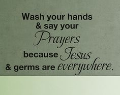 Wash your hands and say your prayers - Bathroom Wall Decal Vinyl Wall Art Sticker Juses Quote Home Decor 262