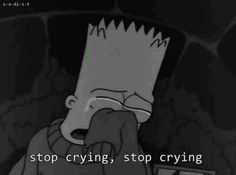 Stop crying, stop crying