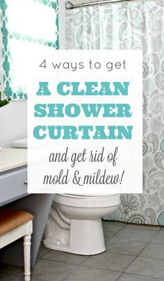 4 easy ways to get a Clean Shower Curtain and remove mold, mildew and soap scum.
