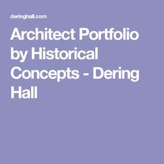 Architect Portfolio by Historical Concepts - Dering Hall Historical Concepts, House Styles, Design
