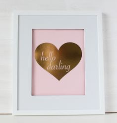 Hello Darling Foil Art Print - $20