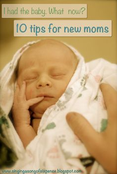 10 tips for new moms, especially for the first week or two