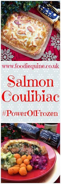 Foodie Quine: Salmon Coulibiac - an unconventional pescatarian Christmas Dinner Prepare ahead of time for effortless entertaining #PowerOfFrozen
