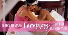 FB 6 Foreplay Tips