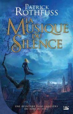 Découvrez Chronique du Tueur de Roi : La Musique du Silence, de Patrick Rothfuss sur Booknode, la communauté du livre