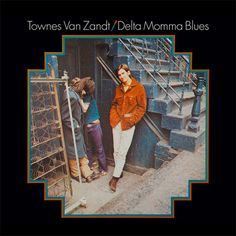 12 inch 33 rpm vinyl LP press on 180 gram vinyl Fat Possum Records, 2007 - includes digital downoad Delta Momma Blues is the fourth album by country singer/songwriter Townes Van Zandt, released in 197