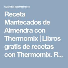 Receta Mantecados de Almendra con Thermomix | Libros gratis de recetas con Thermomix. Recetas y accesorios Thermomix