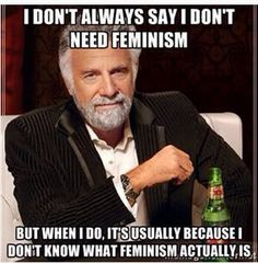 The damn truth about people who aren't feminist: | 15 Truths All Feminists Will Understand
