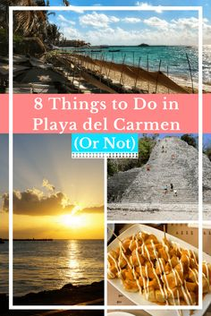 8 Things to Do in Playa del Carmen Mexico...(Or Not) | Travel Mexico | Mexico Vacation | Riviera Maya | Yucatan Peninsula