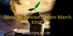 It's time for the dividend income update. March was another solid month with 3 digit income from high quality companies.  Summary Dividend Income $302 or 2,366 NOK Dividend Income increased 410% 6 companies sent a check Portfolio Action: Bought more Dominion Energy, Bought more Enbrigde