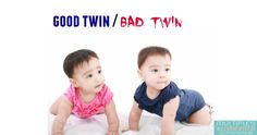Is there really such a thing as good twin/ bad twin?