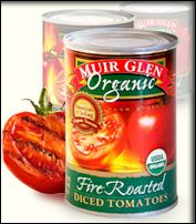 Muir Glen Organics... Fire Roasted Tomatoes