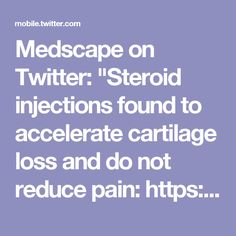 """Medscape on Twitter: """"Steroid injections found to accelerate cartilage loss and do not reduce pain: https://t.co/7b0PdDIQ4N"""""""