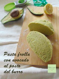 Pasta frolla con avocado al posto del burro Burritos, Pasta, Raw Desserts, Lactose Free, Low Sugar, Low Carb Keto, Sweet Recipes, Food Porn, Food And Drink