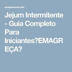 Jejum Intermitente - Guia Completo Para Iniciantes【EMAGREÇA】