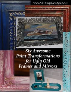 Paint Transformations for Ugly Old Frames and Mirrors from www.AllThingsNewAgain.net