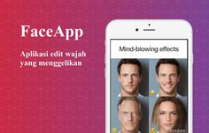 FaceApp Aplikasi Permak Wajah yang Kini Popular