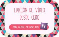 El Perro de Papel: Diseño Personalizado para el Blog y Tutoriales Blogger: Introducción a Adobe Premiere: Aprende a editar vídeo desde cero