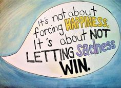 It's not about forcing happiness