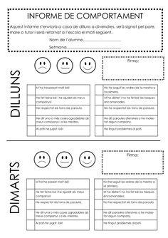 Només per alumnes amb comportament difícil. Per fer autoavaluació i avaluació de la mestra.