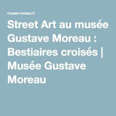 Street Art au musée Gustave Moreau : Bestiaires croisés | Musée Gustave Moreau