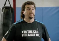 "There is no ""i"" in team but there is a ""u"" in C**T.  Kenny Fking Powers!! #eastbound&down"