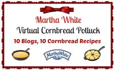 Mommy's Kitchen - Old Fashioned & Southern Style Cooking: Check out the Martha White Virtual Corn Bread Potluck and my recipe for a Chili Cornbread Skillet. @Martha White