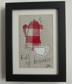 Full of Beans - framed freestyle machine embroidery picture £12.00