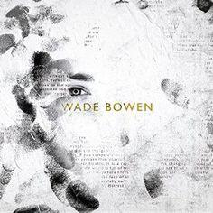 Wade Bowen/Wade Bowen  http://encore.greenvillelibrary.org/iii/encore/record/C__Rb1380602
