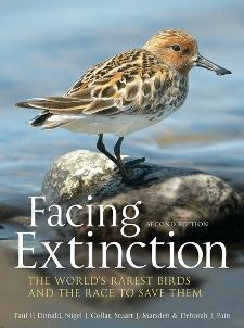 Facing Extinction: The World's Rarest Birds and the Race to Save Them: Second Edition