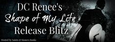 New By Author DC Renee!!!  (v) The Shape of My Life  ...  Release Blitz  ..) .) DC Renee  (.(. (. ღ ღ Blurb ღ I was dating Grennan Larter. The Grennan Larter lead singer and guitarist of The Rising Sun. It had happened so fast but somehow plain old Brooklyn Cooper had captured the rock star. It was wonderful and fun; he was caring attentive and as cliché as it was he thought I was the rising sun  and setting sun and everything in between. I was in love and so was he. And then it all fell…
